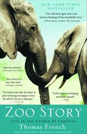 Zoo Story: Life in the Garden of Captives 11318776