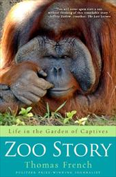 Zoo Story: Life in the Garden of Captives 6041852