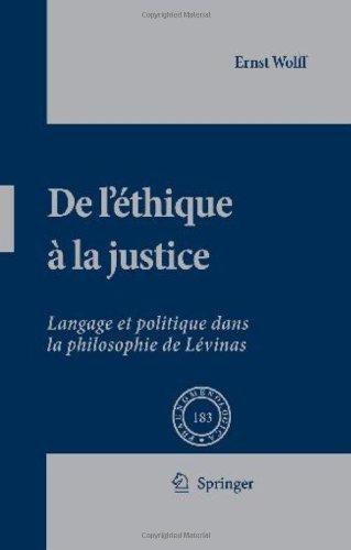de L'Ethique a la Justice: Langage Et Politique Dans La Philosophie de Levinas