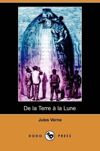 de La Terre a la Lune (Dodo Press) 9781409925118