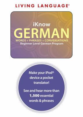 iKnow German: Words, Phrases, Conversations: Beginner Level German Program 9781400009534