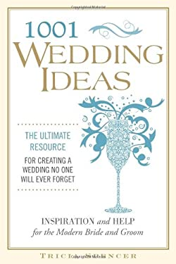 1,001 Wedding Ideas: The Ultimate Resource for Fresh Ideas, Strategies, and Solutions 9781416206675