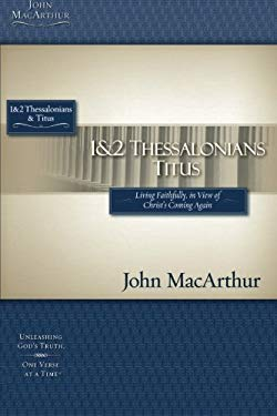 1 & 2 Thessalonians & Titus: Living Faithfully in View of Christ's Coming 9781418509644