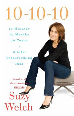 10-10-10: 10 Minutes, 10 Months, 10 Years: A Life-Transforming Idea 9781416591825
