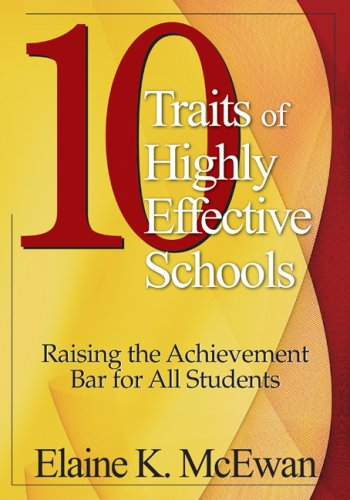 10 Traits of Highly Effective Schools: Raising the Achievement Bar for All Students 9781412905282