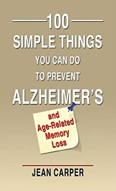 100 Simple Things You Can Do to Prevent Alzheimer's and Age-Related Memory Loss 9781410434203
