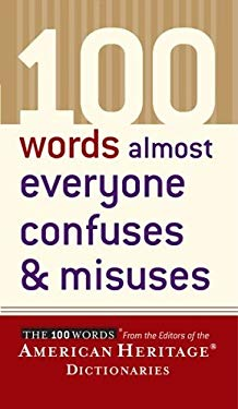 100 Words Almost Everyone Confuses and Misuses 9781417765690