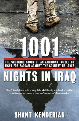 1001 Nights in Iraq: The Shocking Story of an American Forced to Fight for Saddam Against the Country He Loves 9781416540199