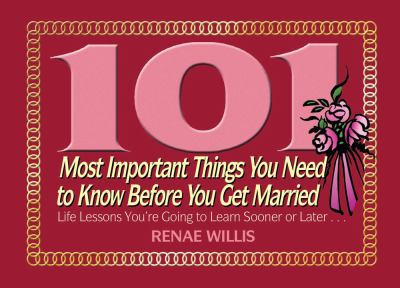 101 Most Important Things You Need to Know Before You Get Married: Life Lessons You're Going to Learn Sooner or Later... 9781416550105