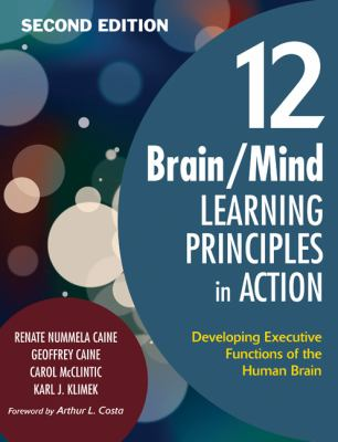 12 Brain/Mind Learning Principles in Action: Developing Executive Functions of the Human Brain 9781412961073