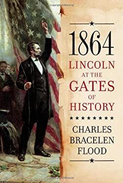 1864: Lincoln at the Gates of History 9781416552284