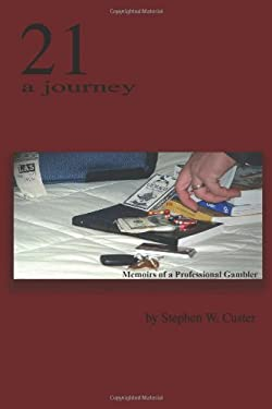 21 a Journey: Memoirs of a Professional Gambler 9781418429478