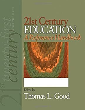 21st Century Education: A Reference Handbook 9781412950114