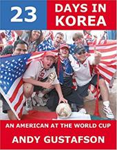23 Days in Korea: An American at the World Cup 6172663