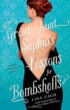 Great-Aunt Sophia's Lessons for Bombshells 9781416513315