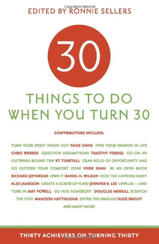 30 Things to Do When You Turn Thirty: Thirty Achievers on Turning Thirty 9781416205159
