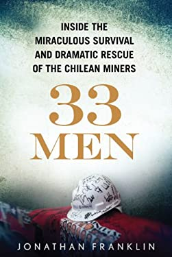 33 Men: Inside the Miraculous Survival and Dramatic Rescue of the Chilean Miners 9781410436627