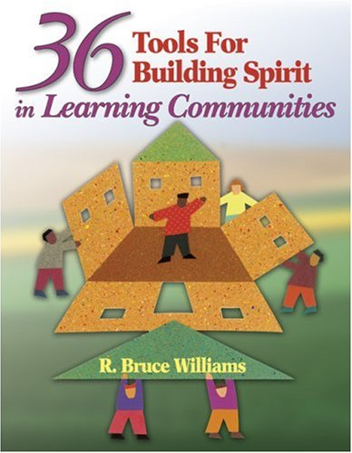 36 Tools for Building Spirit in Learning Communities 9781412913454