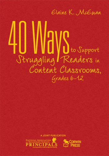 40 Ways to Support Struggling Readers in Content Classrooms, Grades 6-12 9781412952057