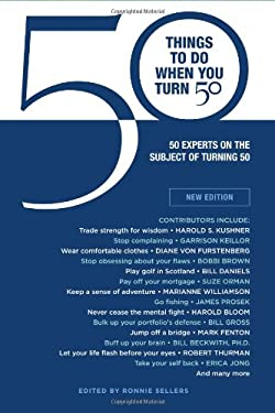 50 Things to Do When You Turn 50: 50 Experts on the Subject of Turning 50 9781416206118