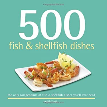 500 Fish & Shellfish Dishes: The Only Compendium of Fish & Shellfish Dishes You'll Ever Need 9781416206217