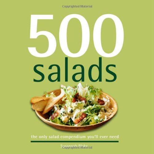 500 Salads: The Only Salad Compendium You'll Ever Need 9781416205586