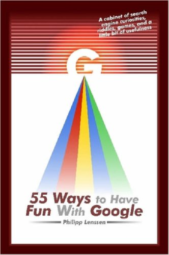 55 Ways to Have Fun with Google 9781411693418
