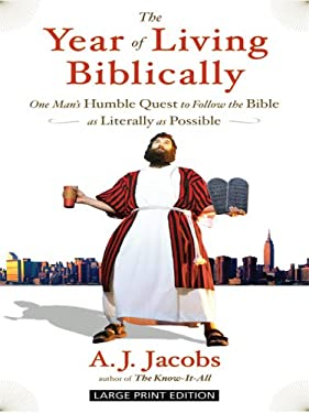The Year of Living Biblically: One Man's Humble Quest to Follow the Bible as Literally as Possible 9781410405074