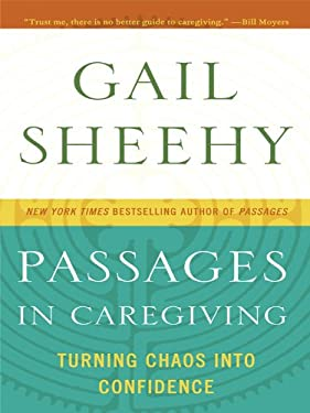 Passages in Caregiving: Turning Chaos Into Confidence 9781410429896