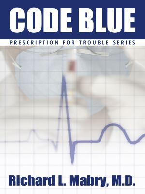 Code Blue: Medical Suspense with Heart 9781410431103