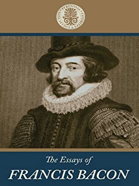 The Essays of Francis Bacon 9781410432384