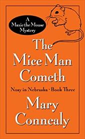 The Mice Man Cometh: A Maxie the Mouse Mystery