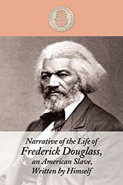 Narrative of the Life of Frederick Douglass, an American Slave, Written by Him 9781410438058