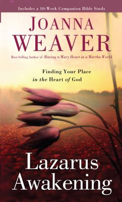 Lazarus Awakening: Finding Your Place in the Heart of God 9781410440334