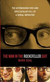 The Man in the Rockefeller Suit: The Astonishing Rise and Spectacular Fall of a Serial Imposter 14712881