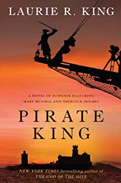 Pirate King: A Novel of Suspense Featuring Mary Russell and Sherlock Holmes 9781410441119