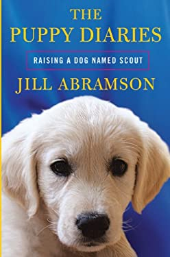 The Puppy Diaries: Raising a Dog Named Scout 9781410441560