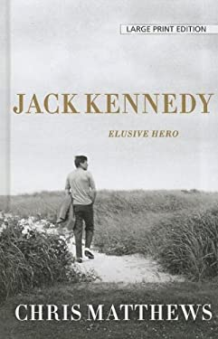 Jack Kennedy: Elusive Hero 9781410443571