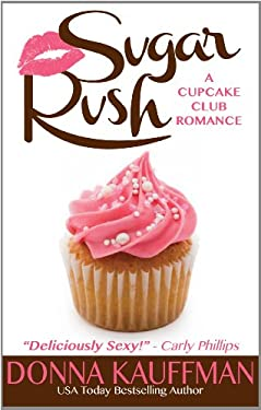Sugar Rush (Cupcake Club Romances) 9781410446114