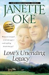Love's Unending Legacy (Thorndike Press Large Print Superior Collection)