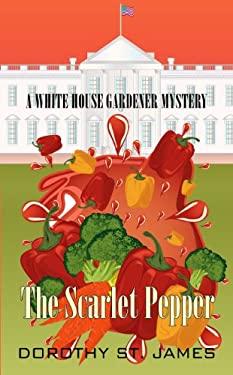 The Scarlet Pepper (White House Gardener Mysteries) 9781410451811