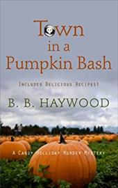 Town In A Pumpkin Bash (A Candy Holliday Murder Mystery) 23545221