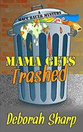 Mama Gets Trashed (Mace Bauer Mystery) 22397401