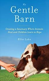 My Gentle Barn: Creating A Sanctuary Where Animals Heal And (Thorndike Press Large Print Inspirational Series) 22405233