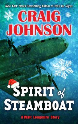 Spirit Of Steamboat (A Walt Longmire Story)