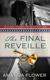 The Final Reveille (A Living History Museum Mystery) 23462553