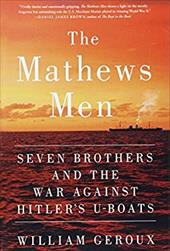 The Mathews Men: Seven Brothers and the War Against Hitler's U-Boats 23256241