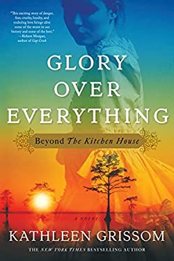 Glory Over Everything: Beyond the Kitchen House (Thorndike Press Large Print Basic)