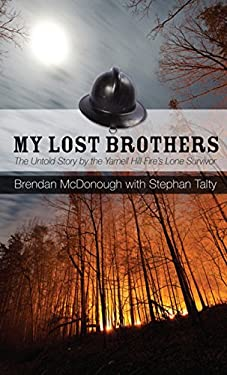 My Lost Brothers: The Untold Story by the Yarnell Hill Fire's Lone Survivor (Thorndike Press Large Print Biographies & Memoirs Series)