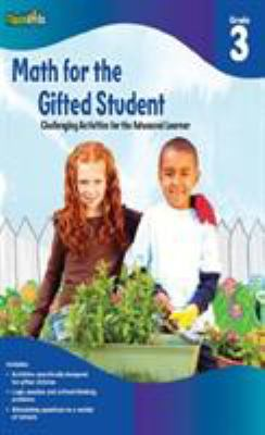 Math for the Gifted Student, Grade 3: Challenging Activities for the Advanced Learner 9781411434356